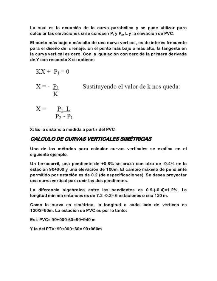 La cual es la ecuación de la curva parabólica y se pude utilizar paracalcular las elevaciones si se conocen P1 y P2, L y l...