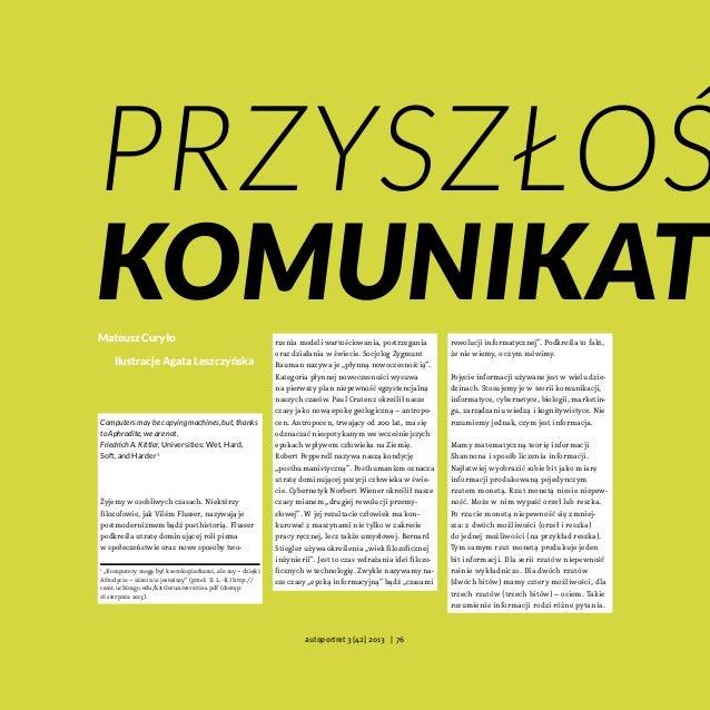 Przyszłoś komunikat Mateusz Curyło Ilustracje Agata Leszczyńska  Computers may be copying machines, but, thanks to Aphrodi...
