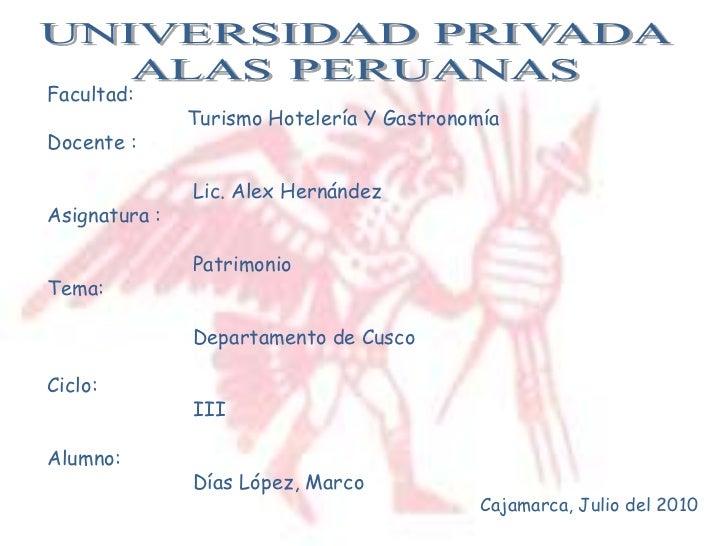 UNIVERSIDAD PRIVADA<br />ALAS PERUANAS<br />Facultad:<br />           Turismo Hotelería Y Gastronomía<br />Docente : <br ...