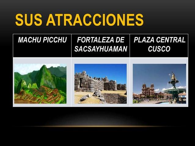 SUS ATRACCIONES MACHU PICCHU FORTALEZA DE SACSAYHUAMAN PLAZA CENTRAL CUSCO