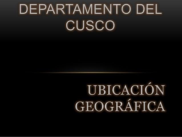 ESTÁ UBICADO EN LA REGIÓN SUR ORIENTAL DEL PERÚ, COMPRENDE ZONAS ANDINAS Y PARTE DE LA SELVA ALTA.