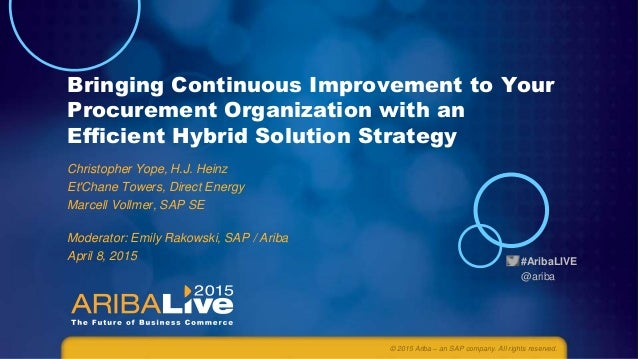 #AribaLIVE @ariba Bringing Continuous Improvement to Your Procurement Organization with an Efficient Hybrid Solution Strat...