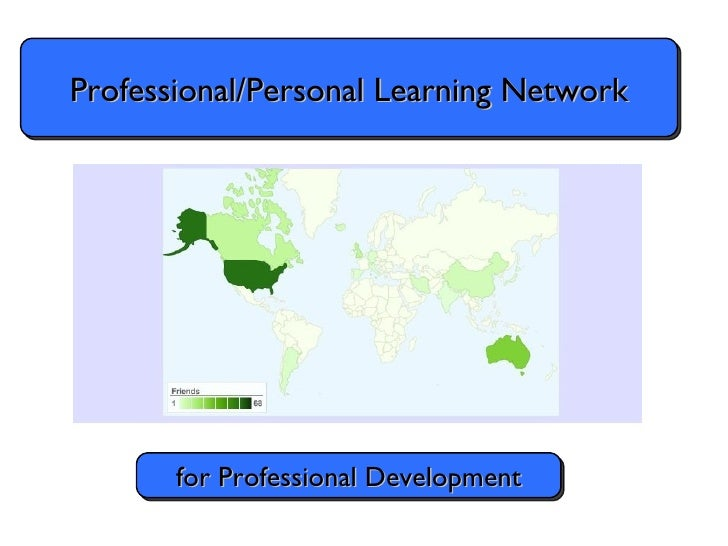 Professional/Personal Learning Network for Professional Development