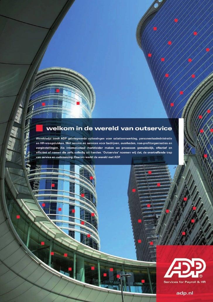 De wereld werkt met ADP Nationaal  Als internationaal marktleider biedt ADP wereldwijd geïnte-     ADP beschikt over de (S...