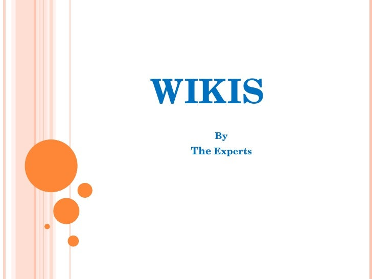 WIKIS   By The  Experts