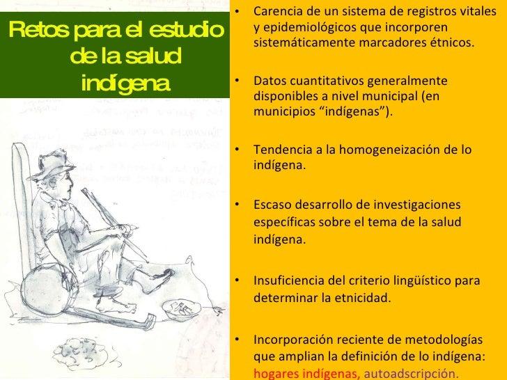 <ul><li>Carencia de un sistema de registros vitales y epidemiológicos que incorporen sistemáticamente marcadores étnicos. ...