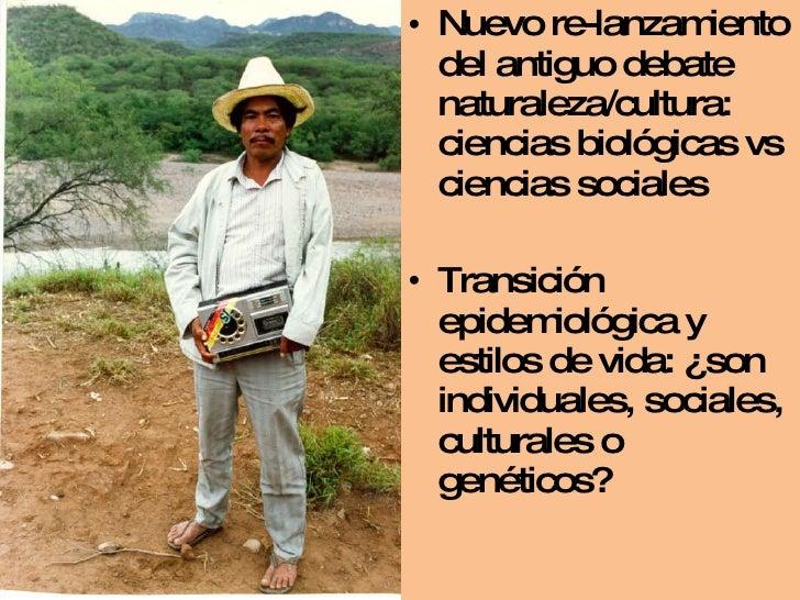 <ul><li>Nuevo re-lanzamiento del antiguo debate naturaleza/cultura: ciencias biológicas vs ciencias sociales </li></ul><ul...