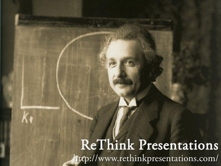 ReThink Presentations http://www.rethinkpresentations.com/