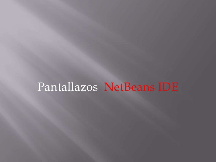 Pantallazos  NetBeans IDE  <br />