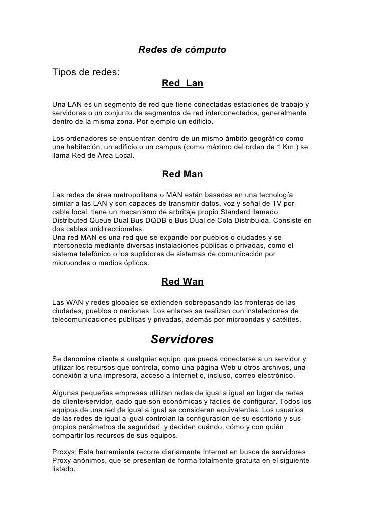 Redes de cómputo  Tipos de redes:                                  Red Lan  Una LAN es un segmento de red que tiene conect...