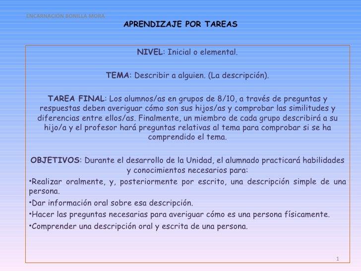 APRENDIZAJE POR TAREAS <ul><li>NIVEL : Inicial o elemental. </li></ul><ul><li> </li></ul><ul><li>TEMA : Describir a algui...