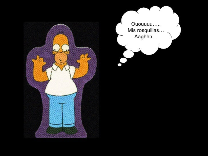 Ououuuu….. Mis rosquillas… Aaghhh…
