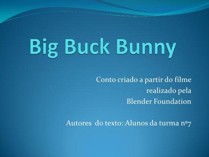 Conto criado a partir do filme                        realizado pela                  Blender Foundation  Autores do texto...