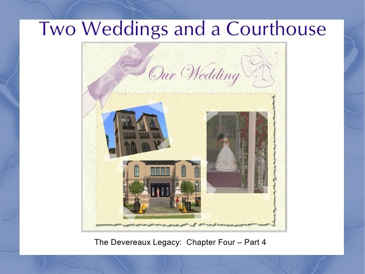 Two Weddings and a Courthouse          The Devereaux Legacy: Chapter Four – Part 4