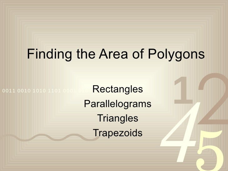 Finding the Area of Polygons Rectangles Parallelograms Triangles Trapezoids