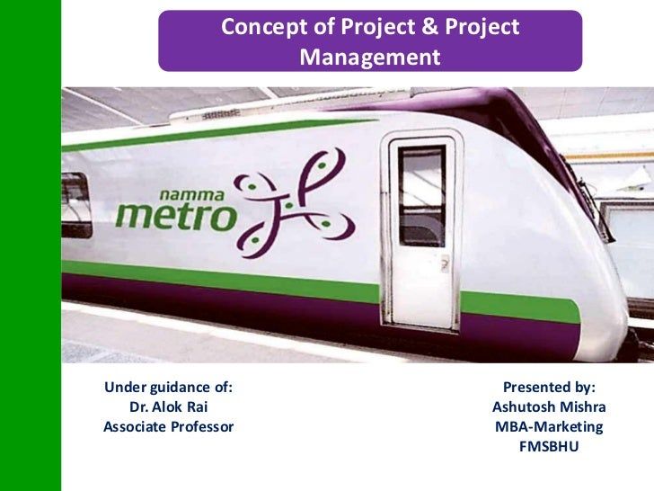 Concept of Project & Project                        Management     Under guidance of:                         Presented by...