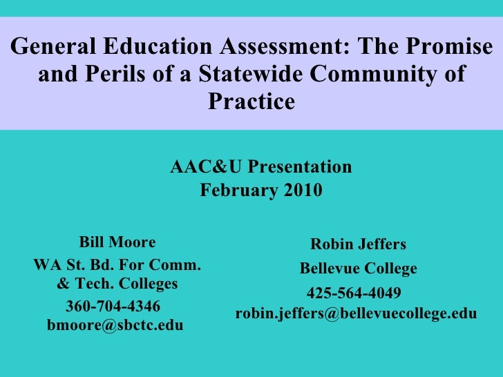 General Education Assessment: The Promise and Perils of a Statewide Community of Practice Bill Moore WA St. Bd. For Comm. ...