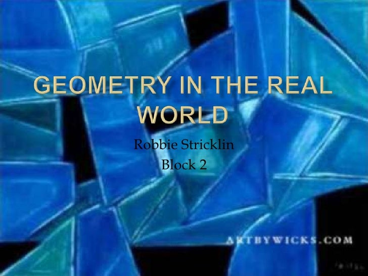 Geometry in the Real World<br />Robbie Stricklin<br />Block 2<br />Sports Theme<br />