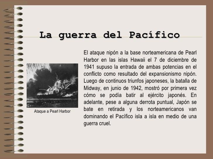 E l ataque nipón a la base norteamericana de Pearl Harbor en las islas Hawaii el 7 de diciembre de 1941 supuso la entrada ...