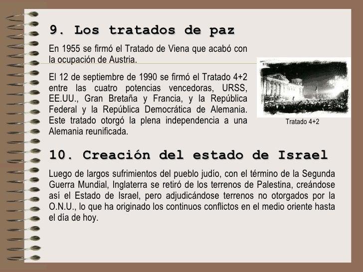 9.  Los tratados de paz En 1955 se firmó el Tratado de Viena que acabó con la ocupación de Austria.  E l 12 de septiembre ...