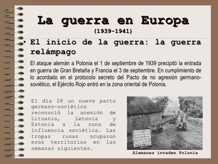 La guerra en Europa (1939-1941) <ul><li>El inicio de la guerra: la guerra relámpago </li></ul><ul><li>El ataque alemán a P...