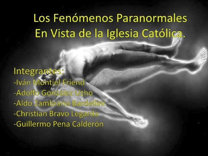 Los Diferentes Fenómenos                                                 Paranormales      -La telepatía (o          -La  ...