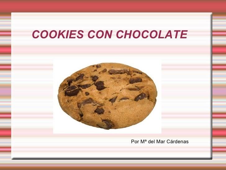 COOKIES CON CHOCOLATE Por Mª del Mar Cárdenas