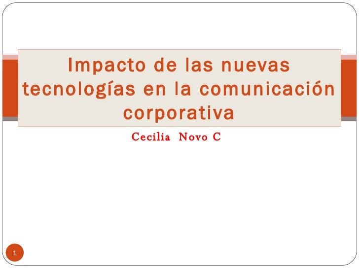 Cecilia  Novo C Impacto de las nuevas tecnologías en la comunicación corporativa