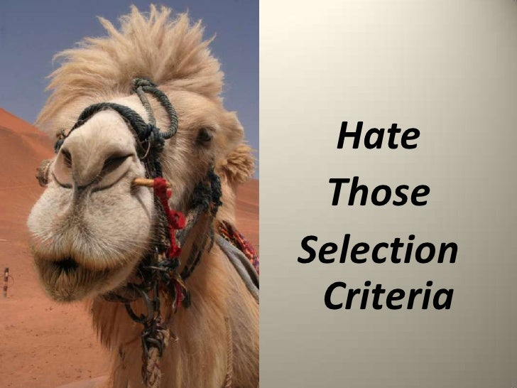 Hate  Those Selection  Criteria