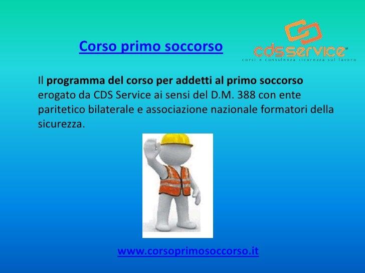 Corso primo soccorso<br />Il programma del corso per addetti al primo soccorso erogato da CDS Service ai sensi del D.M. 38...