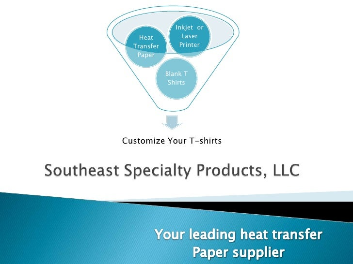 Southeast Specialty Products, LLC<br />Your leading heat transfer <br />Paper supplier<br />