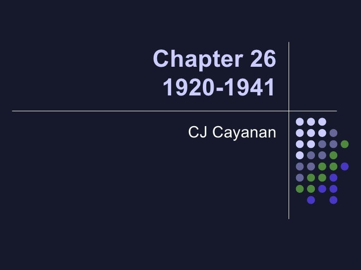 Chapter 26 1920-1941 CJ Cayanan