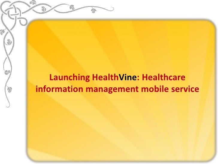 Launching HealthVine: Healthcare information management mobile service