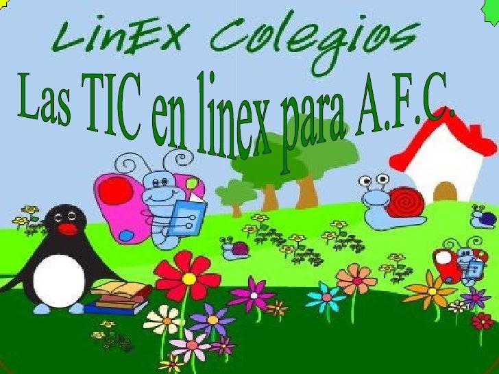 Las TIC en  linex  para A.F.C.