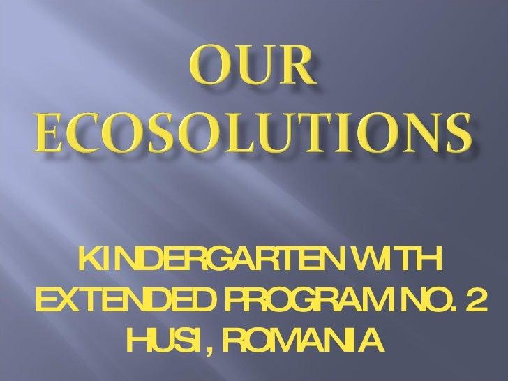 KINDERGARTEN WITH EXTENDED PROGRAM NO. 2 HUSI, ROMANIA