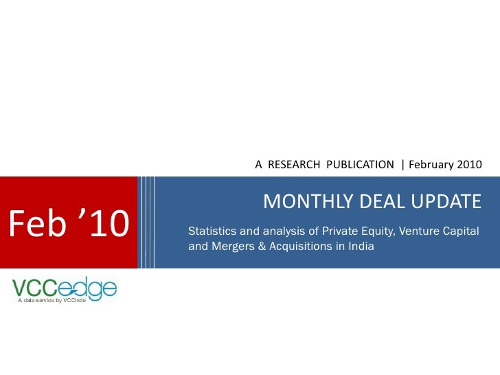 A RESEARCH PUBLICATION | February 2010                           MONTHLY DEAL UPDATE Feb '10   Statistics and analysis of ...