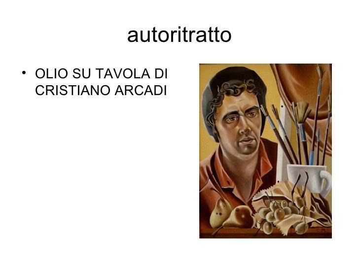 autoritratto <ul><li>OLIO SU TAVOLA DI CRISTIANO ARCADI </li></ul>
