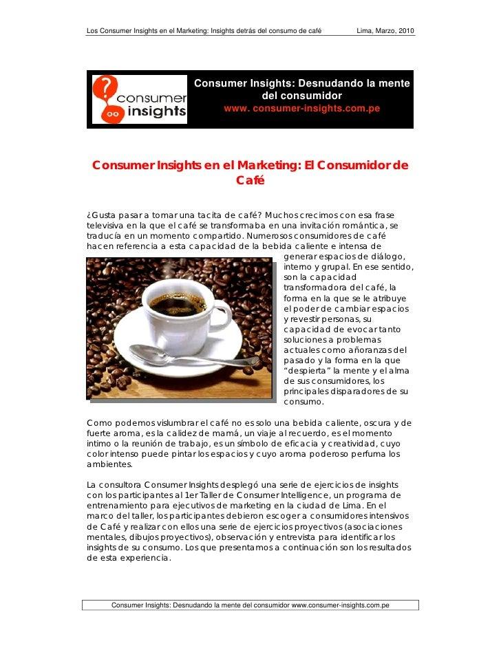 Los Consumer Insights en el Marketing: Insights detrás del consumo de café     Lima, Marzo, 2010                          ...