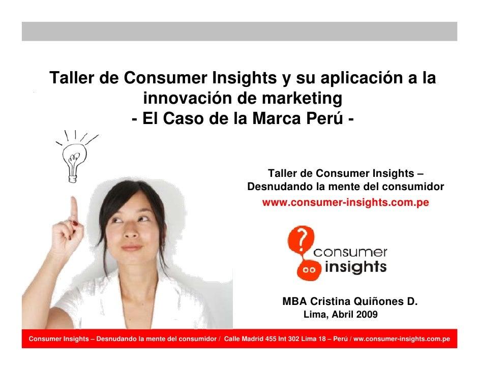 Taller de Consumer Insights y su aplicación a la                    innovación de marketing                  - El Caso de ...