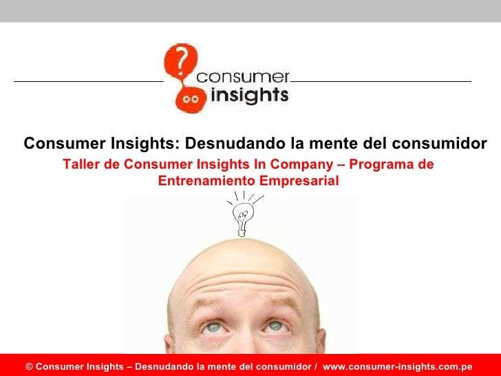 Consumer Insights: Desnudando la mente del consumidor Taller de  Consumer Insights In Company  – Programa de Entrenamiento...
