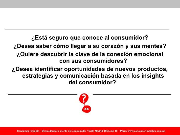 Taller de Psicología del Consumo Julio 2009: Descubriendo los insights del consumidor  Slide 2