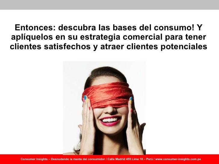 Taller de Psicología del Consumo Julio 2009: Descubriendo los insights del consumidor  Slide 3
