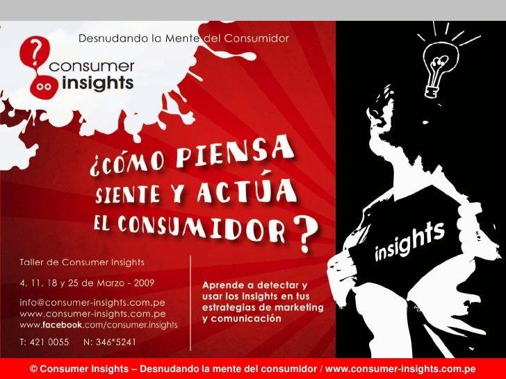 Consumer Insights: Desnudando la mente del consumidor         Taller para la generación de insights del consumidor        ...