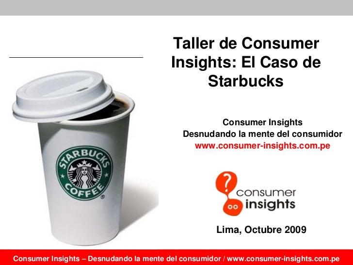 Taller de Consumer                                          Insights: El Caso de                                          ...