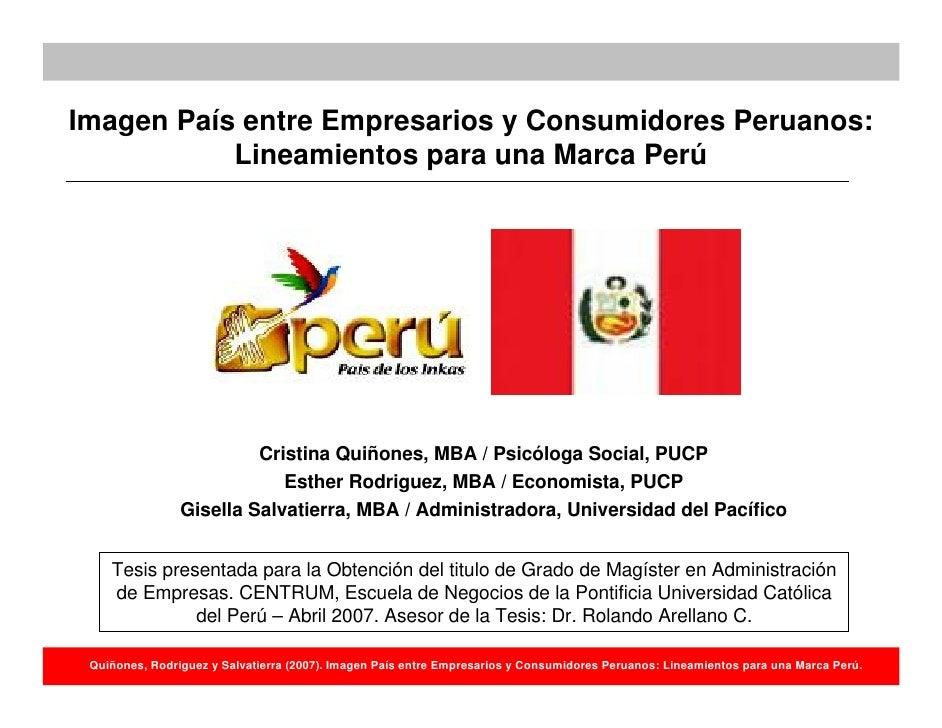 Imagen País entre Empresarios y Consumidores Peruanos:            Lineamientos para una Marca Perú                        ...