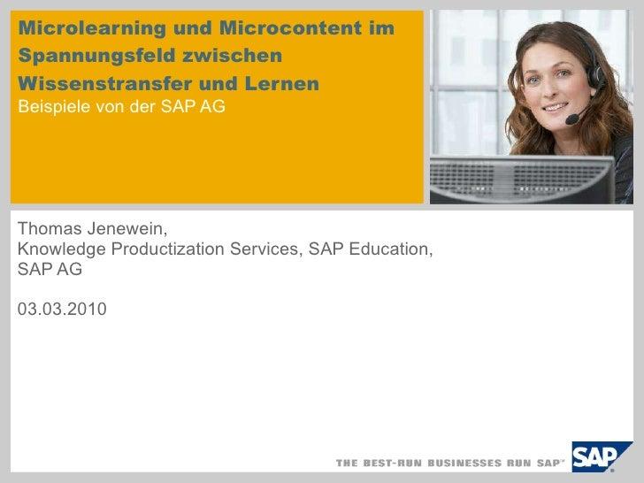 Microlearning und Microcontent im Spannungsfeld zwischen Wissenstransfer und Lernen  Beispiele von der SAP AG Thomas Jenew...