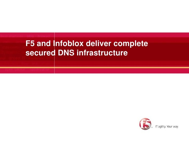F5 and Infobloxdeliver complete secured DNS infrastructure<br />
