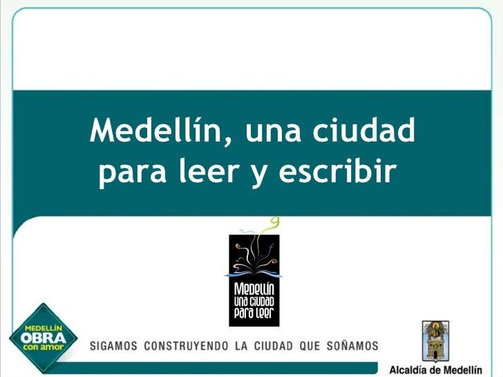 Medellín, una ciudad para leer y escribir