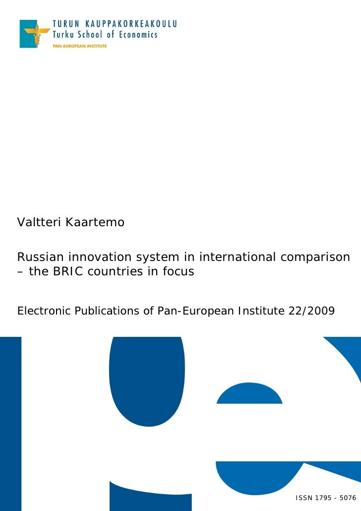 Valtteri Kaartemo  Russian innovation system in international comparison – the BRIC countries in focus   Electronic Public...