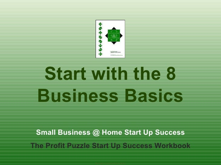 The Eight Small Business Basics Small Business @ Home Start Up Success The Profit Puzzle Start Up Success Workbook Start w...